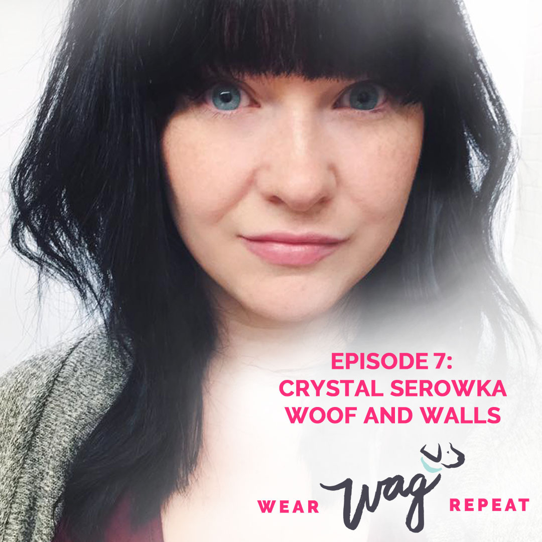 Podcast Episode 7: Crystal Serowka of Woof & Walls