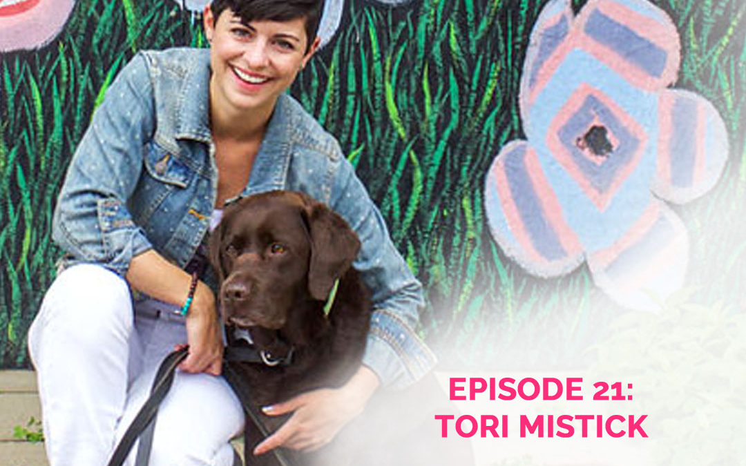 Podcast Episode 21: Tori Mistick Is Making Dog Momming Her Business