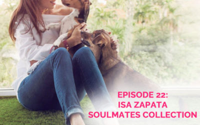 Podcast Episode 22: Isa Zapata of Soulmates Collection