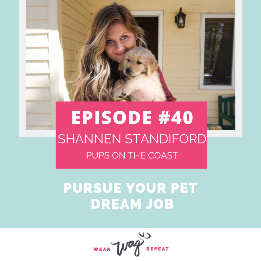 PodcastEpisode040PursueYourPetDreamJobwithShannenStandifordofPupsontheCoast