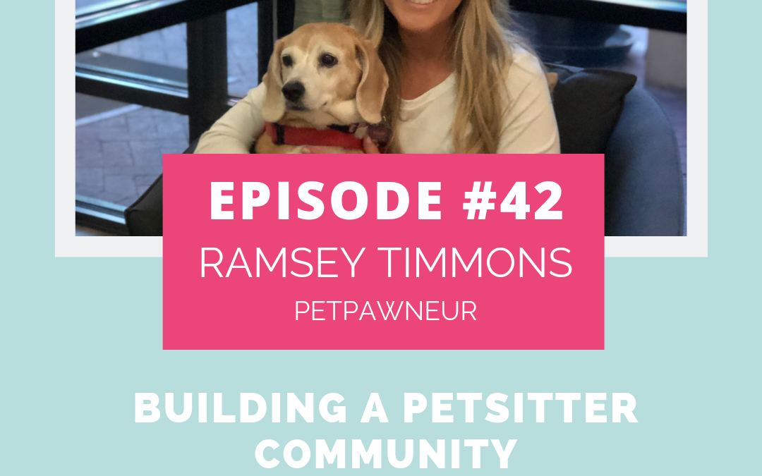 Podcast Episode 42: Building a Pet Sitter Community with Ramsey Timmons of PetPawneur
