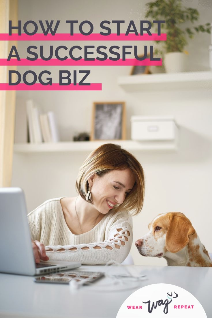 Working With Pets_ How to Start A Successful Dog Business