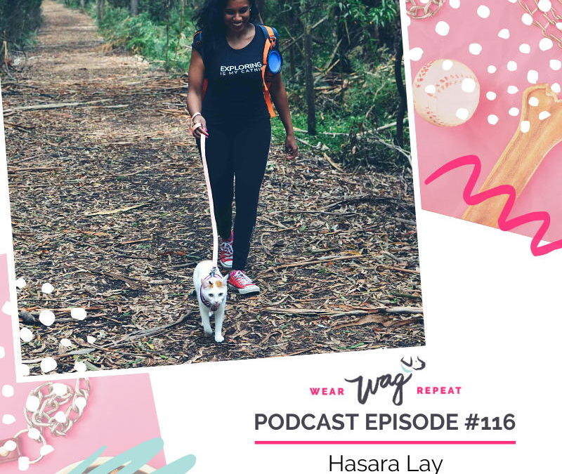 Podcast Episode 116: Connecting with the Cat Community with Hasara Lay