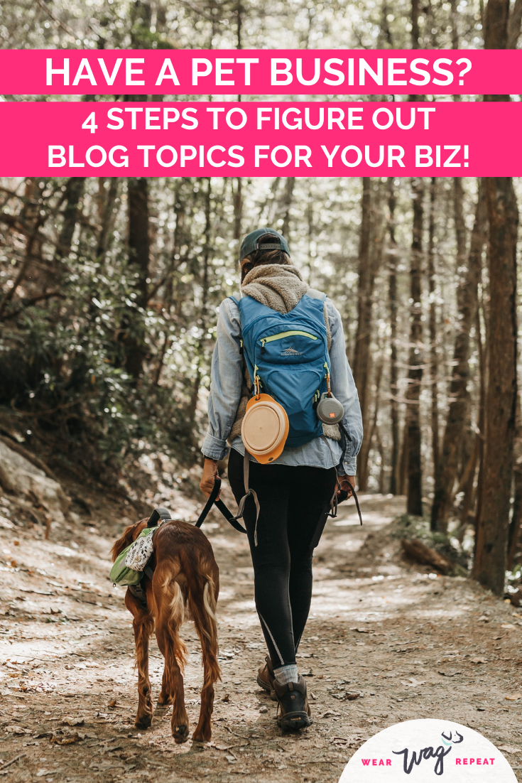 4 Steps to Figure Out The Best Blog Post Topics for Your Pet Business